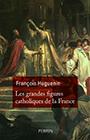 les-grandes-figures-catholiques-de-la-france