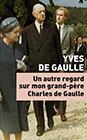 un autre regard sur mon grand père Charles de Gaulle
