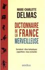 Dictionnaire de la France merveilleuse