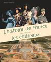 L'histoire racontee par les châteaux (Renaud Thomazo)
