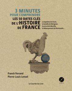 3-minutes-pour-comprendre-les-50-dates-cles-de-l-histoire-de-France